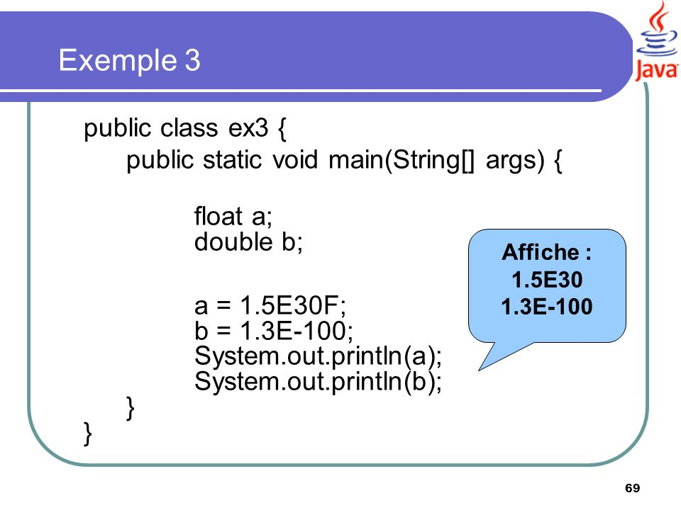 Exemple 3 public class ex3 { public static void main(String[] args) {